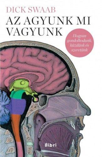 Az agyunk mi vagyunk - Dick Swaab pdf epub