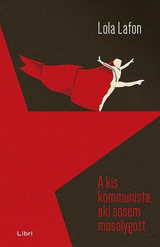 A kis kommunista, aki sosem mosolygott