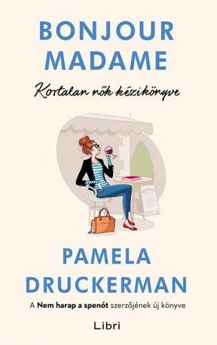 Bonjour Madame - Pamela Druckerman pdf epub