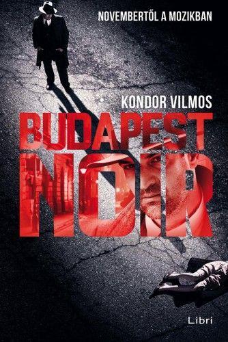 Budapest noir - Kondor Vilmos |