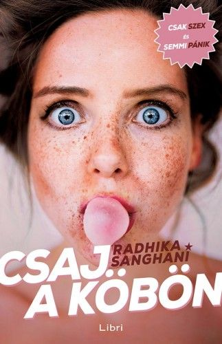 Csaj a köbön - Radhika Sanghani |