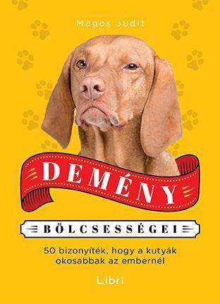 Demény bölcsességei - 50 bizonyíték, hogy a kutyák okosabbak az embereknél