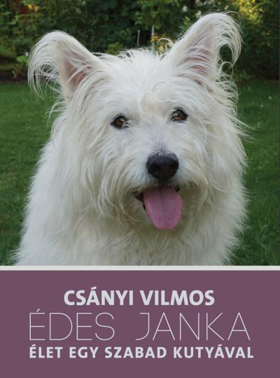 Édes Janka - Élet egy szabad kutyával - Csányi Vilmos pdf epub