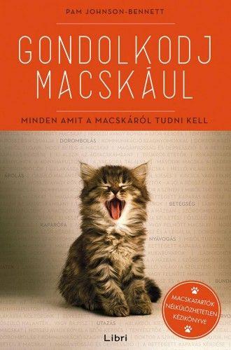 Gondolkodj macskául - Pam Johnson-Bennett |