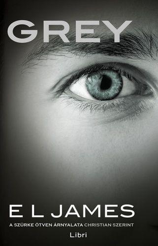 Grey - A szürke ötven árnyalata Christian szerint - E L James |