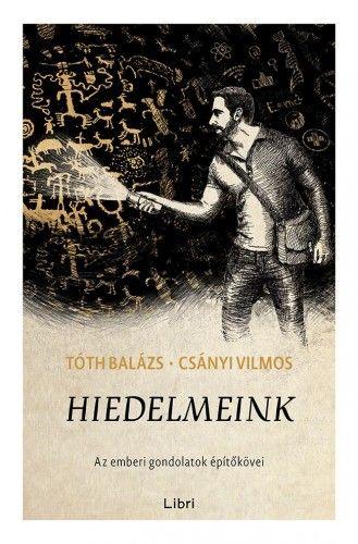 Hiedelmeink - Az emberi gondolatok építőkövei - Csányi Vilmos pdf epub