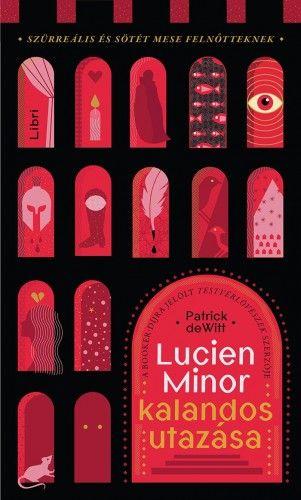 Lucien Minor kalandos utazása - Patrick DeWitt |
