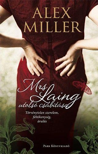 Mrs. Laing utolsó csábítása - Alex Miller pdf epub