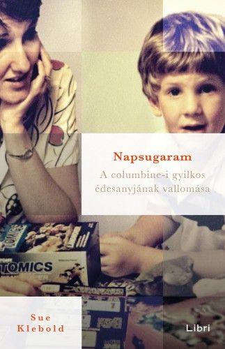 Napsugaram - Sue Klebold pdf epub