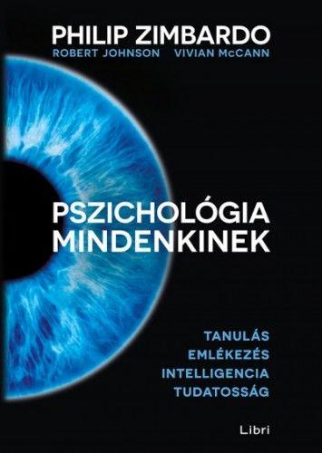 Philip Zimbardo - Pszichológia mindenkinek 2. - Tanulás - Emlékezés - Intelligencia - Tudatosság