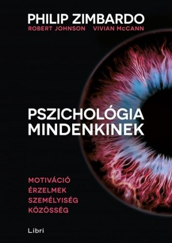 Philip Zimbardo - Pszichológia mindenkinek 3. - Motiváció - Érzelmek - Személyiség - Közösség