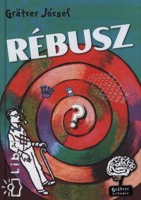 Rébusz - Grätzer József pdf epub