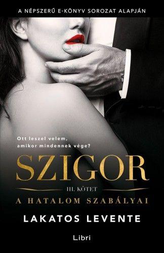 Szigor III. - A hatalom szabályai