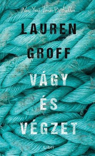 Vágy és végzet - Lauren Groff |