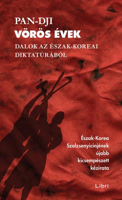 Vörös évek - Dalok az észak-koreai diktatúrából