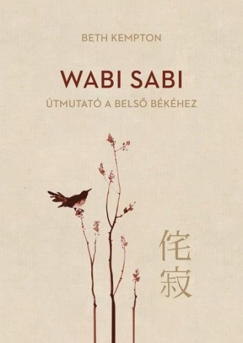 Wabi Sabi - Útmutató a belső békéhez