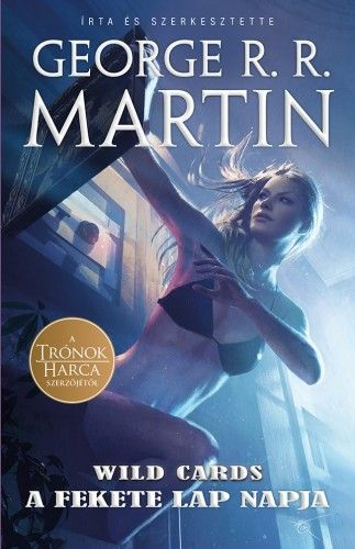 Wild Cards 3. - A Fekete Lap napja - George R. R. Martin |