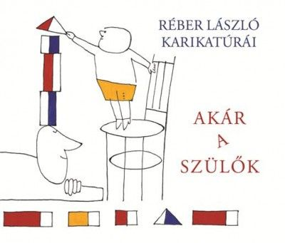 Akár a szülők - Réber László |