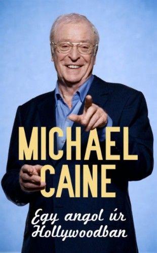 Egy angol úr Hollywoodban - Michael Caine |
