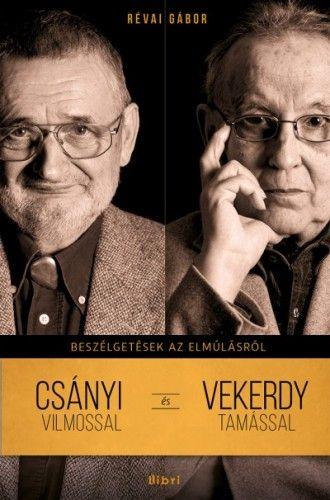 Beszélgetések az elmúlásról - Csányi Vilmossal és Vekerdy Tamással - Révai Gábor pdf epub