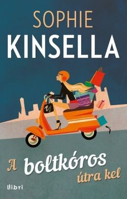 A boltkóros útra kel - Sophie Kinsella |