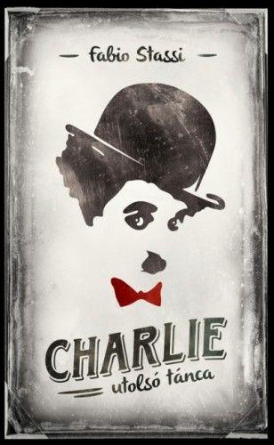 Charlie utolsó tánca - Fabio Stassi pdf epub