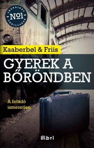 Gyerek a bőröndben - Agnete Friis |