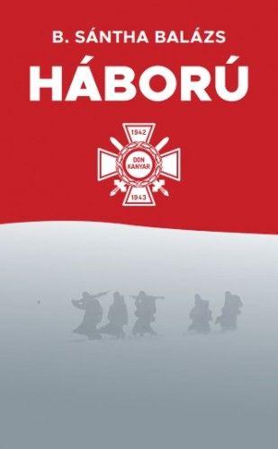 A Háború - B.-Sántha Balázs pdf epub