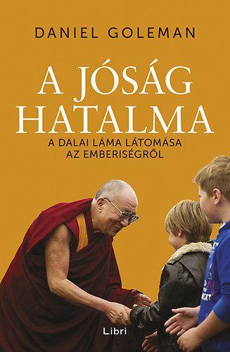 A jóság hatalma - A Dalai Láma látomása az emberiségről - Daniel Goleman pdf epub