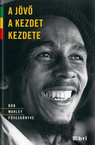 A jövő A kezdet kezdete - Bob Marley füveskönyve