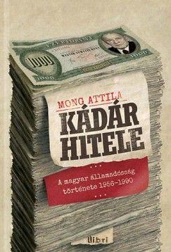 Kádár hitele - A magyar államadósság története 1956-1990