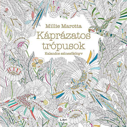 Káprázatos trópusok - Kalandos színezőkönyv - Millie Marotta |