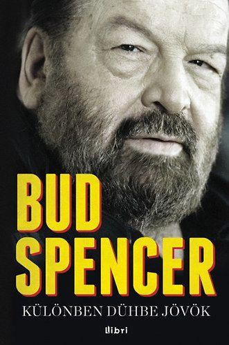 Különben dühbe jövök - Bud Spencer - Bud Spencer pdf epub