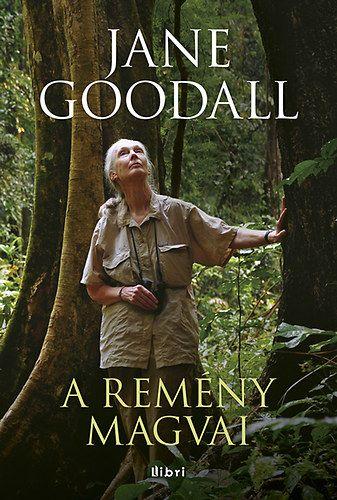 A remény magvai - Jane Goodall |