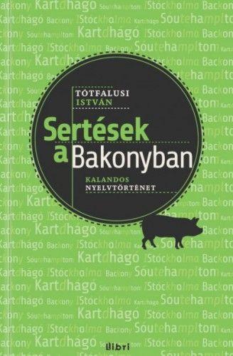 Sertések a Bakonyban - Kalandos nyelvtörténet
