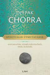 Spirituális útmutatások - Deepak Chopra |