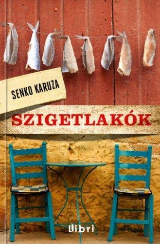 Szigetlakók - Senko Karuza |