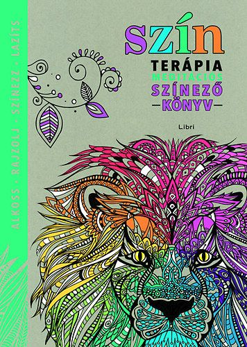 Színterápia – Meditációs színezőkönyv