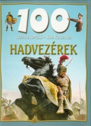 100 állomás - 100 kaland - Hadvezérek - Domina István pdf epub