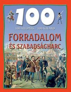 100 állomás - 100 kaland - Forradalom és Szabadságharc