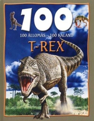 100 állomás-100 kaland - t-rex - Domina Bálint |