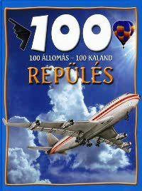 100 állomás, 100 kaland - Repülés - Sue Becklake |