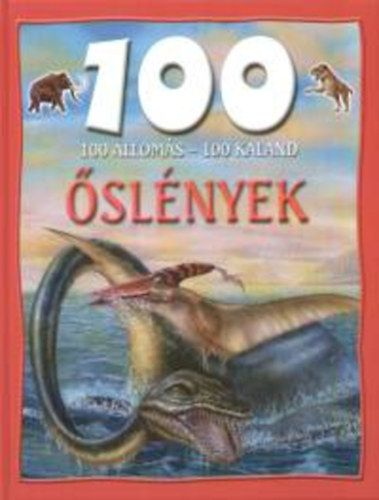 100 állomás - 100 kaland - Őslények