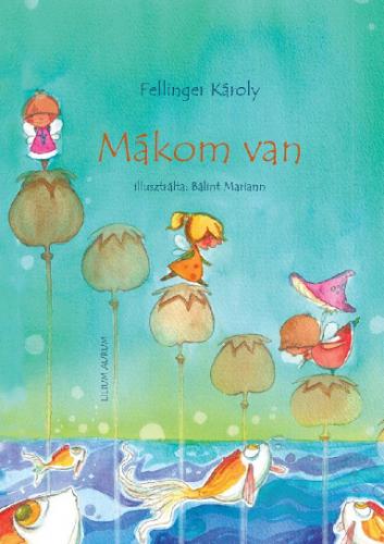 Mákom van - Fellinger Károly pdf epub
