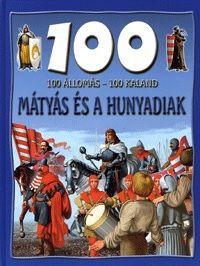 100 állomás - 100 kaland/ Mátyás és a Hunyadiak