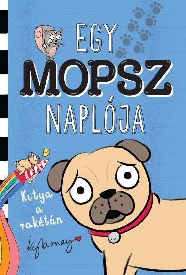 Egy mopsz naplója – Kutya a rakétán