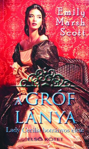 A gróf lánya I-II. - Lady Cecilia botrányos élete