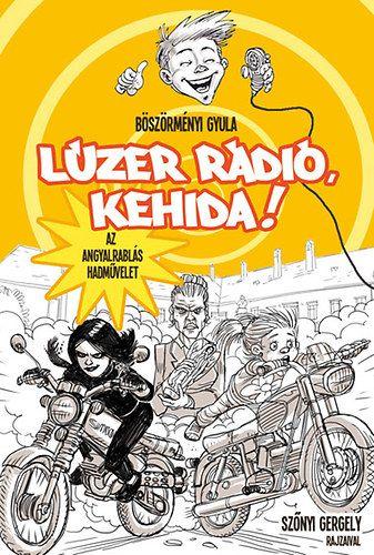 Lúzer rádió, Kehida! 4. - Böszörményi Gyula pdf epub