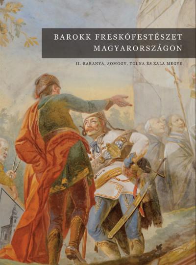 Barokk freskófestészet Magyarországon II. - Baranya, Somogy, Tolna és Zala megye