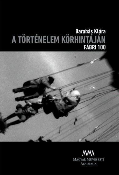A történelem körhintáján - Fábri 100